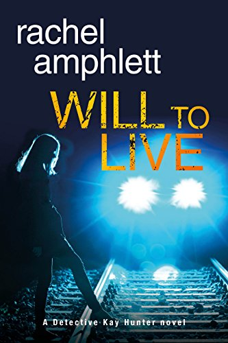 Will to Live (Kay Hunter Book 2) by Rachel Amphlett