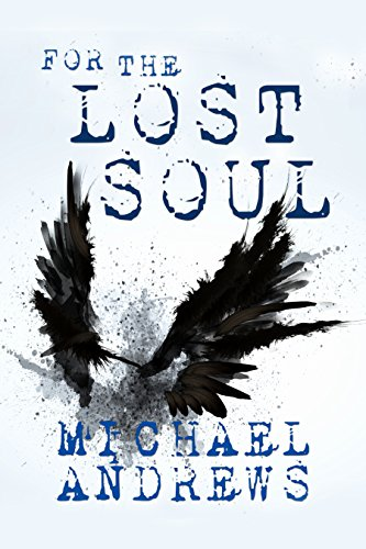 For The Lost Soul by Michael Andrews