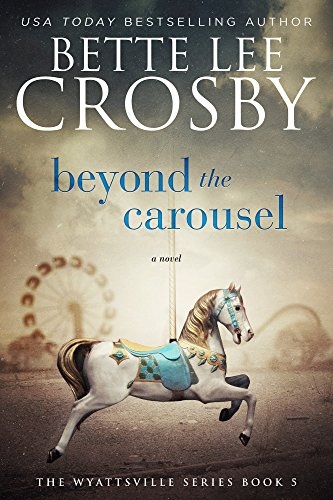 Beyond the Carousel by Bette Lee Crosby