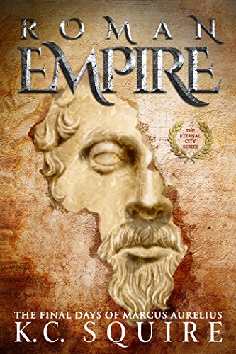 ROMAN EMPIRE The Final Days of Marcus Aurelius by K.C. Squire