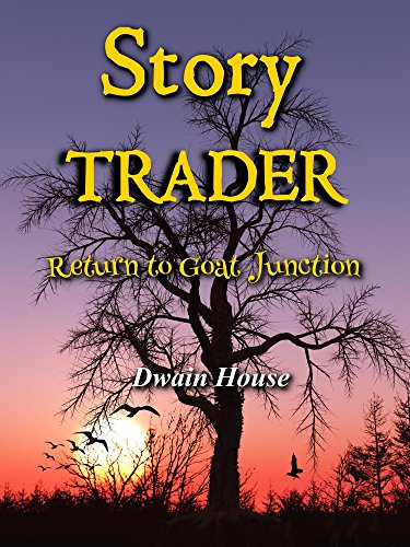 Story Trader- Return to Goat Junction by Dwain House