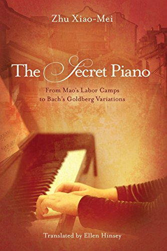 The Secret Piano: From Mao's Labor Camps to Bach's Goldberg Variations by Zhu Xiao-Mei