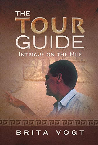 The Tour Guide: Intrigue on the Nile by Brita Vogt