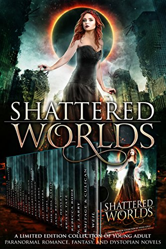 Shattered Worlds Boxed Set by Various Authors
