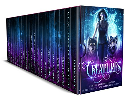 Creatures: A Limited Edition Collection of Urban Fantasy and Paranormal Romance by Various Authors