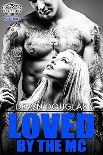 Loved By The MC (Penetrators MC Book 3) by Devyn Douglas