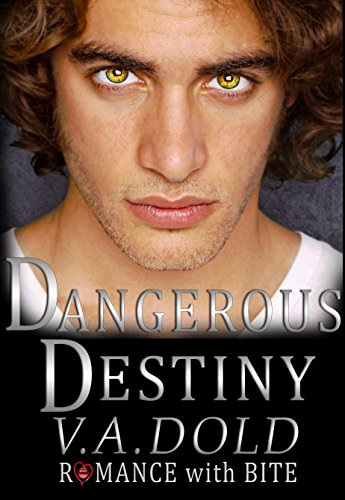 Dangerous Destiny by V.A. Dold