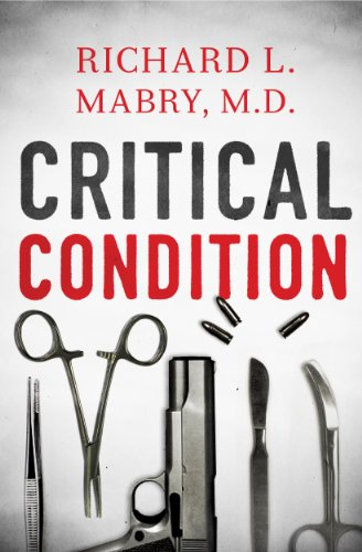 Critical Condition by Richard L. Mabry M.D.