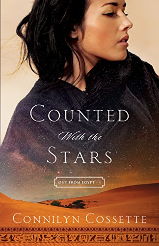 Counted With the Stars (Out From Egypt Book #1) by Connilyn Cossette