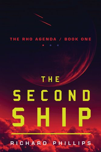 The Second Ship (The Rho Agenda Book 1) by Richard Phillips