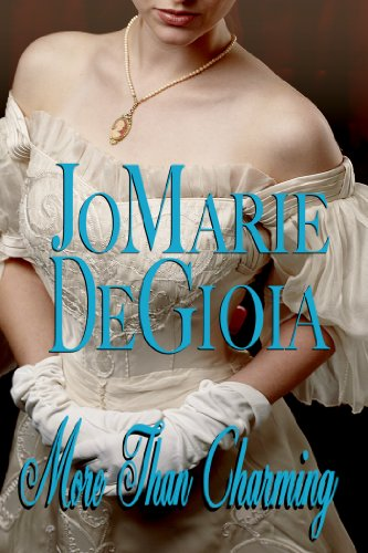 More Than Charming (Book 3 Dashing Nobles Series) by JoMarie DeGioia