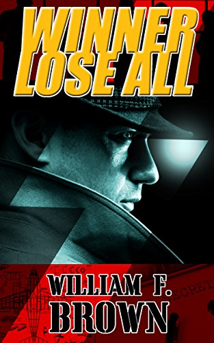 Winner Lose All by William F. Brown