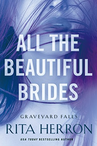 All the Beautiful Brides (Graveyard Falls Book 1) by Rita Herron