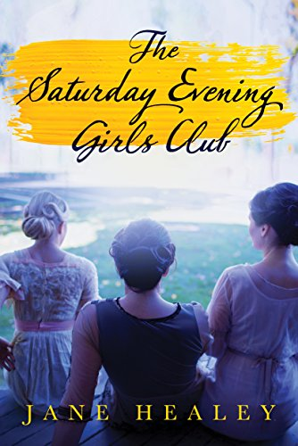 The Saturday Evening Girls Club: A Novel by Jane Healey
