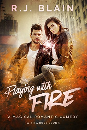 Playing with Fire: a Magical Romantic Comedy by RJ Blain