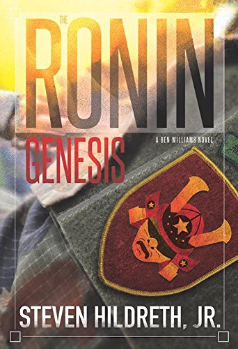 The Ronin Genesis: A Ben Williams Novel by Steven Hildreth Jr.