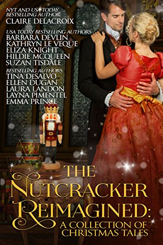 The Nutcracker Reimagined by Various Authors