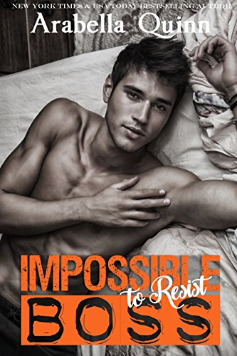 Impossible (to Resist) Boss by Arabella Quinn