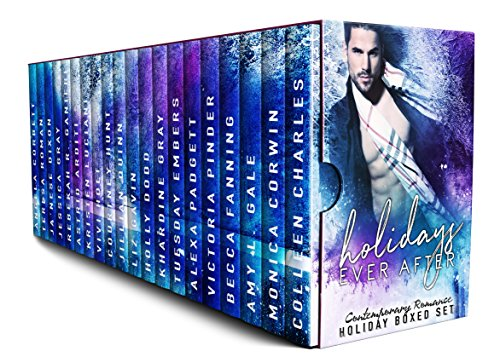 Holidays Ever After: Contemporary Romance Holiday Boxed Set by Various Authors