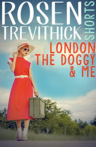 London, the Doggy and Me by Rosen Trevithick
