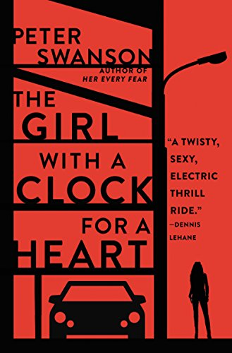 The Girl with a Clock for a Heart: A Novel by Peter Swanson