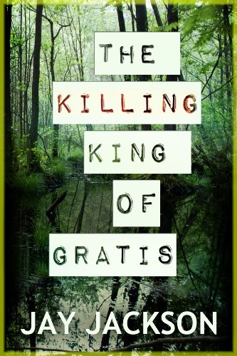 The Killing King of Gratis by Jay Jackson