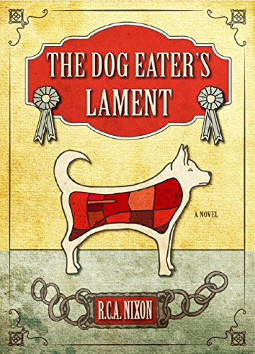 The Dog Eater's Lament by R.C.A Nixon
