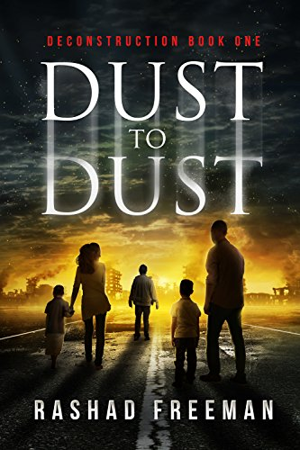 Dust to Dust: Deconstruction Book One by Rashad Freeman