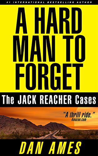 The Jack Reacher Cases (A Hard Man To Forget) by Dan Ames