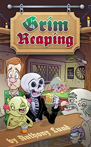 Grim Reaping (The Grim Reaper Series Book 1) by Anthony Lund