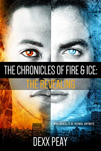 The Chronicles of Fire and Ice: The Revealing by Dexx Peay