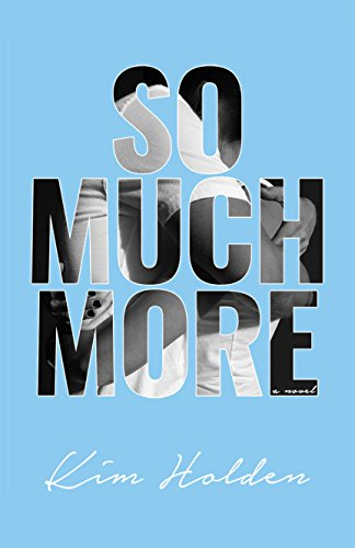 So Much More by Kim Holden