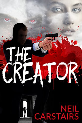 The Creator (Scarrett & Kramer Book 1) by Neil Carstairs