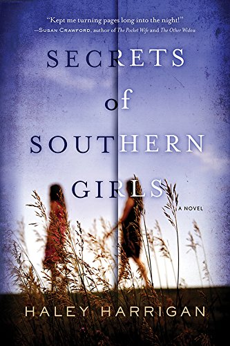 Secrets of Southern Girls: A Novel by Haley Harrigan