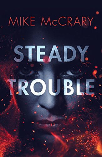 Steady Trouble (Steady Teddy Book 1) by Mike McCrary
