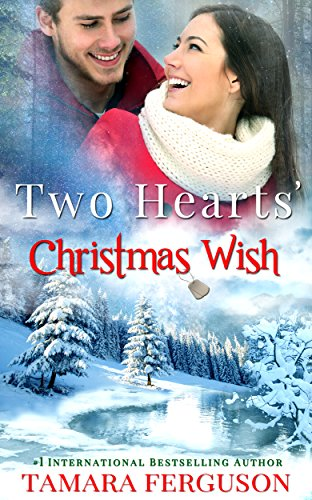 Two Hearts' Christmas Wish (Two Hearts Wounded Warrior Romance Book 4) by Tamara Ferguson