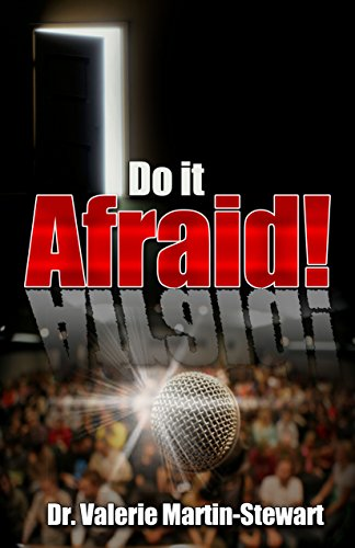 Do it Afraid! by Dr. Valerie Martin-Stewart