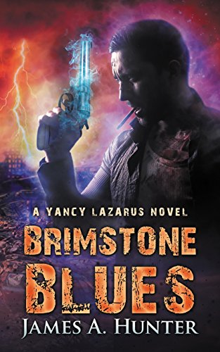 Brimstone Blues: A Yancy Lazarus Novel (Yancy Lazarus Series Book 5) by James Hunter