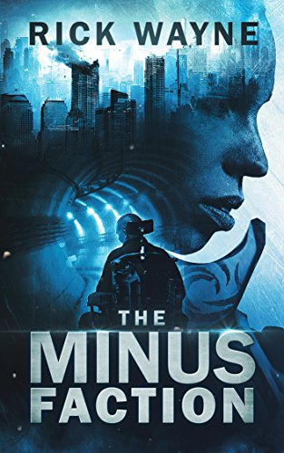 The Minus Faction: Complete Omnibus Edition by Rick Wayne