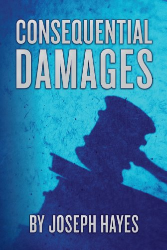 Consequential Damages by Joseph Hayes