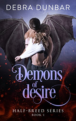 Demons of Desire by Debra Dunbar