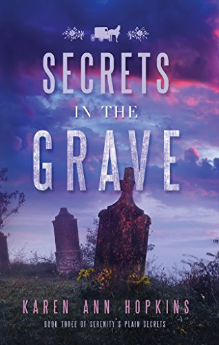 Secrets in the Grave by Karen Ann Hopkins