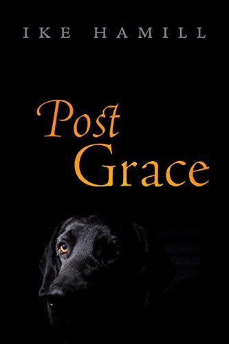 Post Grace by Ike Hamill