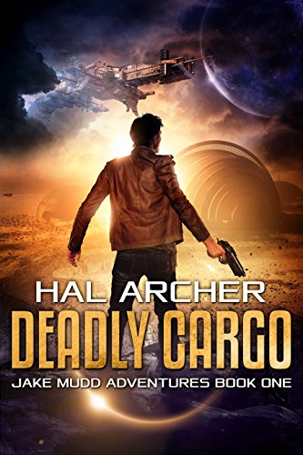Deadly Cargo (Jake Mudd Adventures Book 1) by Hal Archer
