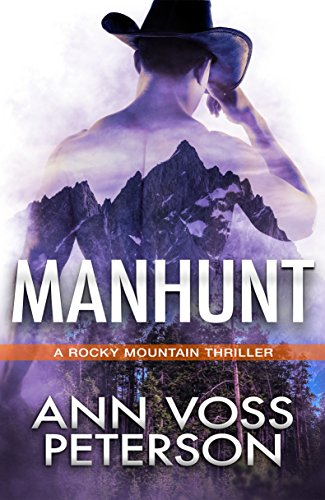 Manhunt (A Rocky Mountain Thriller Book 1) by Ann Voss Peterson