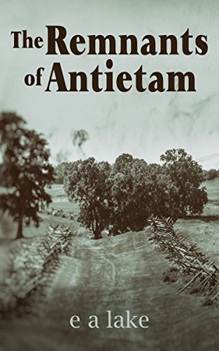 The Remnants of Antietam by e a lake