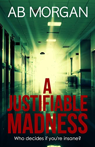 A Justifiable Madness by AB Morgan