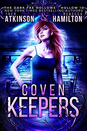 Coven Keepers (Dark Fae Hollows Book 10) by Atkinson & Hamilton