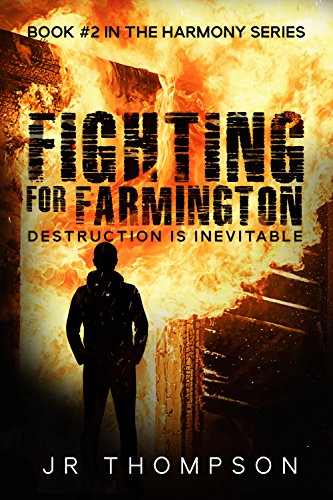 Fighting for Farmington: Destruction is Inevitable by JR Thompson