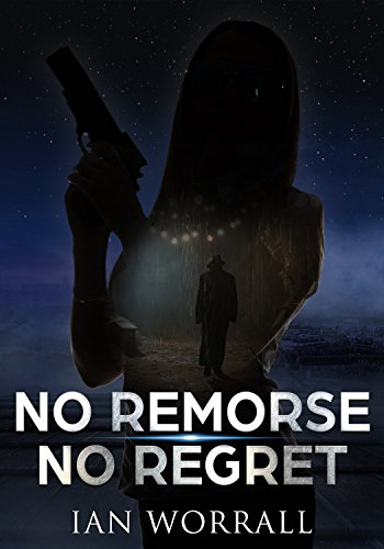 No Remorse No Regret by Ian Worrall